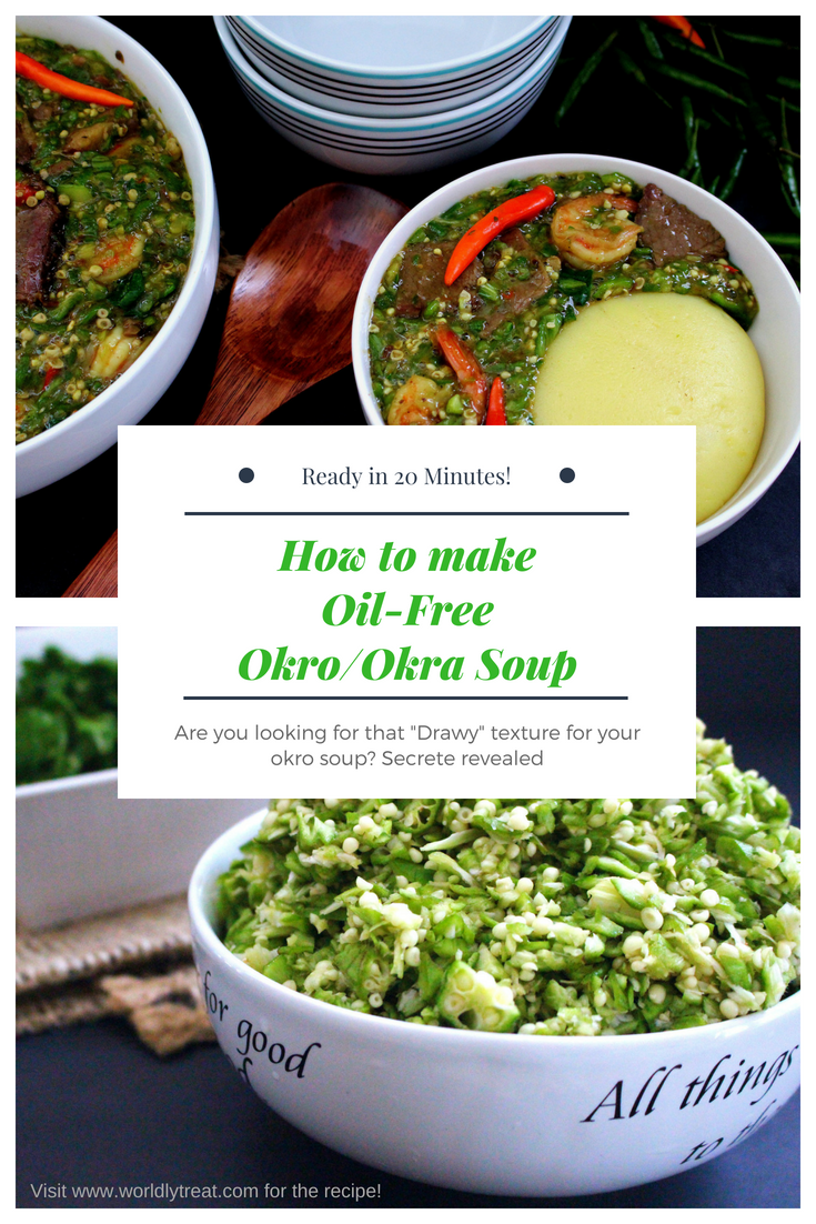 Healthy Oil Free Okro Okra Soup Nigerian Okro Soup Worldly Treat